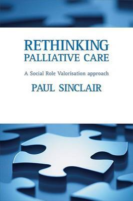 Rethinking Palliative Care: A Social Role Valorization Approach