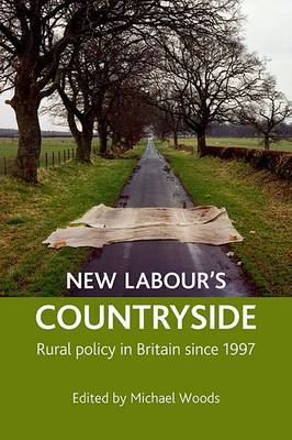 New Labour's Countryside: Rural Policy in Britain Since 1997
