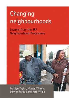 Changing Neighbourhoods: Lessons from the JRF Neighbourhood Programme