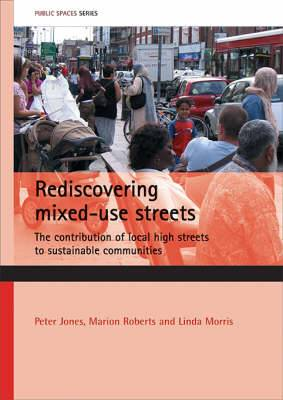 Rediscovering Mixed-use Streets: The Contribution of Local High Streets to Sustainable Communities