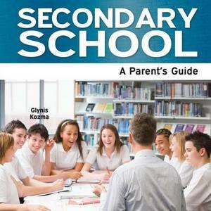 Secondary School: A Parent's Guide