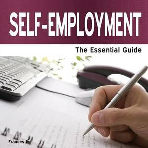 Self Employment: The Essential Guide