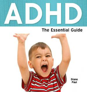 ADHD: The Essential Guide