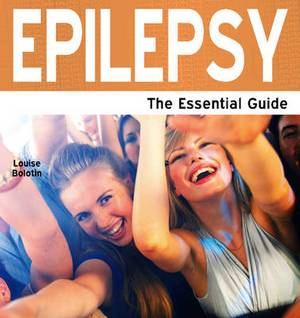 Epilepsy: The Essential Guide
