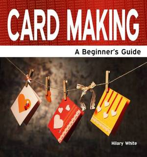 Card Making: A Beginner's Guide