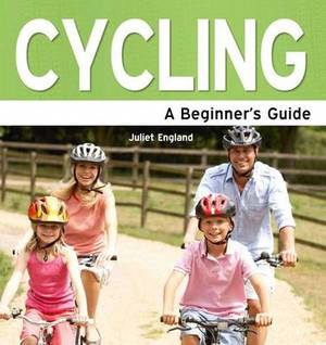 Cycling: A Beginner's Guide