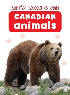 Let's Look & See: Canadian Animals