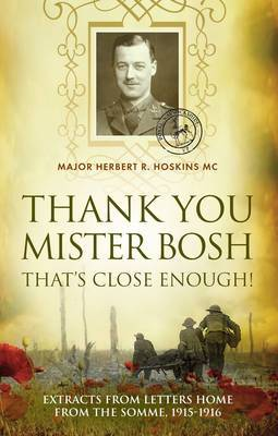Thank You Mister Bosh: Extracts of Letters Home from the Somme, 1915-1916