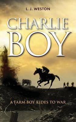 Charlie Boy: A Farm Boy Rides to War