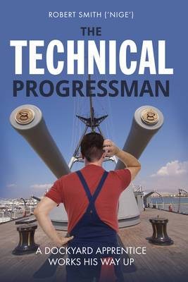 The Technical Progressman: A Dockyard Apprentice Works His Way Up