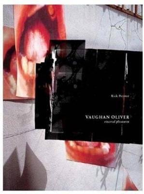 Vaughan Oliver: Visceral Pleasures
