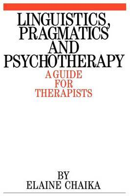 Linguistics, Pragmatics and Psychotherapy: A Guide for Therapists