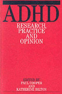 Pupils with Attention Deficit/Hyperactivity Disorder: Research, Experience, Practice and Opinion
