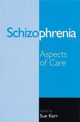 Schizophrenia: Aspects of Care