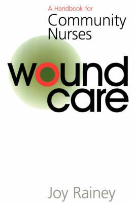 Wound Care: A Handbook for Community Nurses