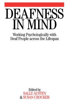 Deafness in Mind: Working Psychologically with Deaf People Across the Lifespan