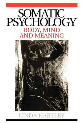 Somatic Psychology: Body, Mind and Meaning