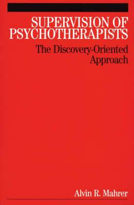 Supervision of Psychotherapists: The Discovery-Oriented Approach