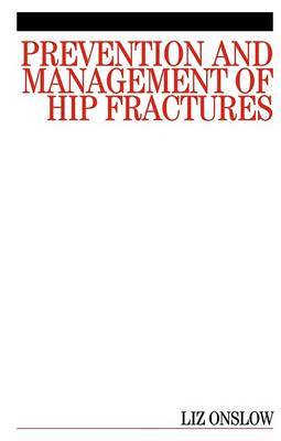 Prevention and Management of Hip Fractures