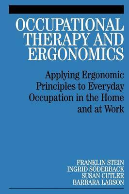 Occupational Therapy and Ergonomics: Applying Ergonomic Principles to Everyday Occupation in the Home and at Work