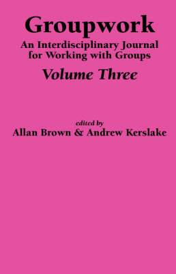 Groupwork: An Interdisciplinary Journal for Working with Groups: v. 3
