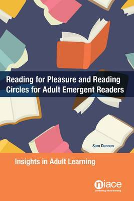Reading for Pleasure and Reading Circles for Adult Emergent Readers: Insights in Adult Learning