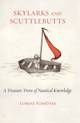 Skylarks and Scuttlebutts: A Treasure Trove of Nautical Knowledge