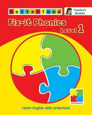 Fix-it Phonics: Learn English with Letterland: Level 1 : Teacher's Booklet