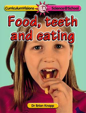 Food, Teeth and Eating
