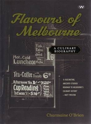 Flavours of Melbourne: A culinary biography
