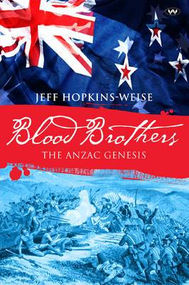 Blood Brothers: The Anzac genesis