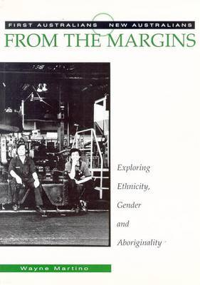 From the Margins: Exploring Ethnicity, Gender and Aboriginality: Exploring Ethnicity, Gender and Aboriginality