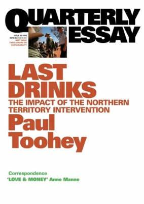 Last Drinks: The Impact of the Northern Territory Intervention:QuarterlyEssay 30