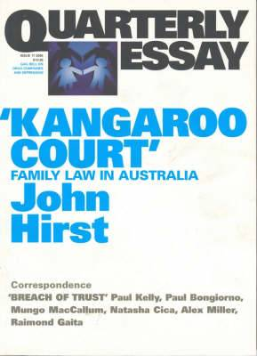 Kangaroo Court: Family Law Court in Australia: Quarterly Essay 17