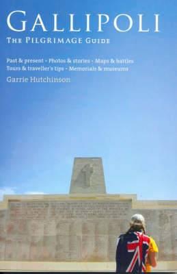 Gallipoli: The Pilgrimage Guide