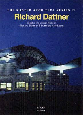 Richard Dattner: Selected and Current Works of Richard Dattner & Partners Architects