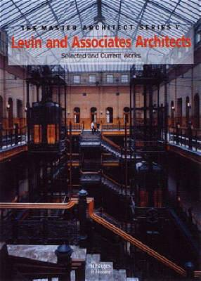 Levin and Associates Architects: Selected and Current Works