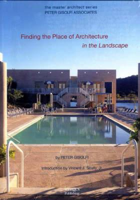 Peter Gisolfi Associates: Finding the Place of Architecture in the Landscape