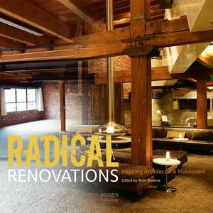 Radical Renovations: Inspiring Architectural Makeovers