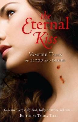 The Eternal Kiss: Vampire Tales of Blood and Desire