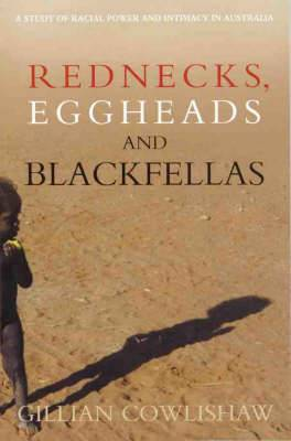 Rednecks, Eggheads and Blackfellas: A Study of Racial Power and Intimacy in Australia