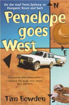 Penelope Goes West: On the Road from Sydney to Margaret River and Back
