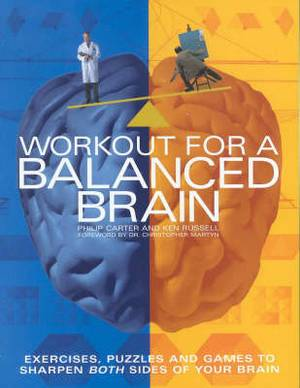 Workout for a Balanced Brain: Exercises, Puzzles and Games to Sharpen Both Sides of Your Brain
