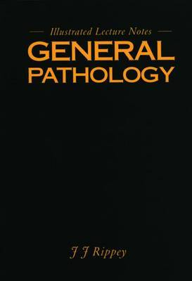 General Pathology: Illustrated Lecture Notes