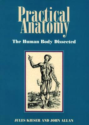Practical Anatomy: The Human Body Dissected