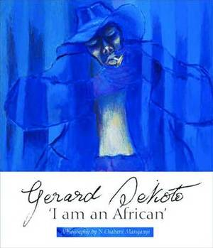 I am an African: The Life and Times of Gerard Sekoto