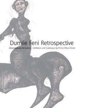 Dumile Feni Retrospective: Johannesburg Art Gallery