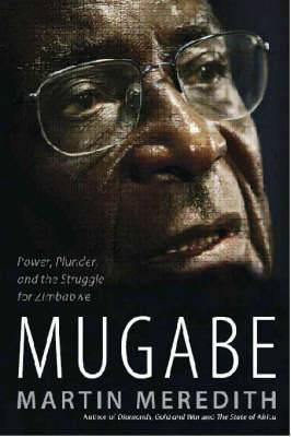 Mugabe: Power, plunder and the struggle for Zimbabwe