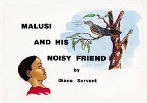 Malusi and His Noisy Friends: Malusi And His Noisy Friends: Gr 5: Junior reader Gr 5: Junior Reader