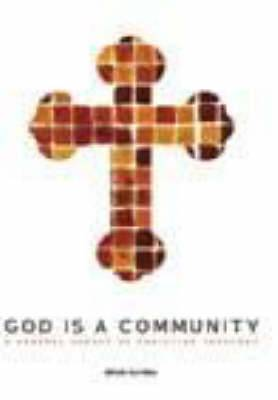 God is a Community: A General Survey of Christianity